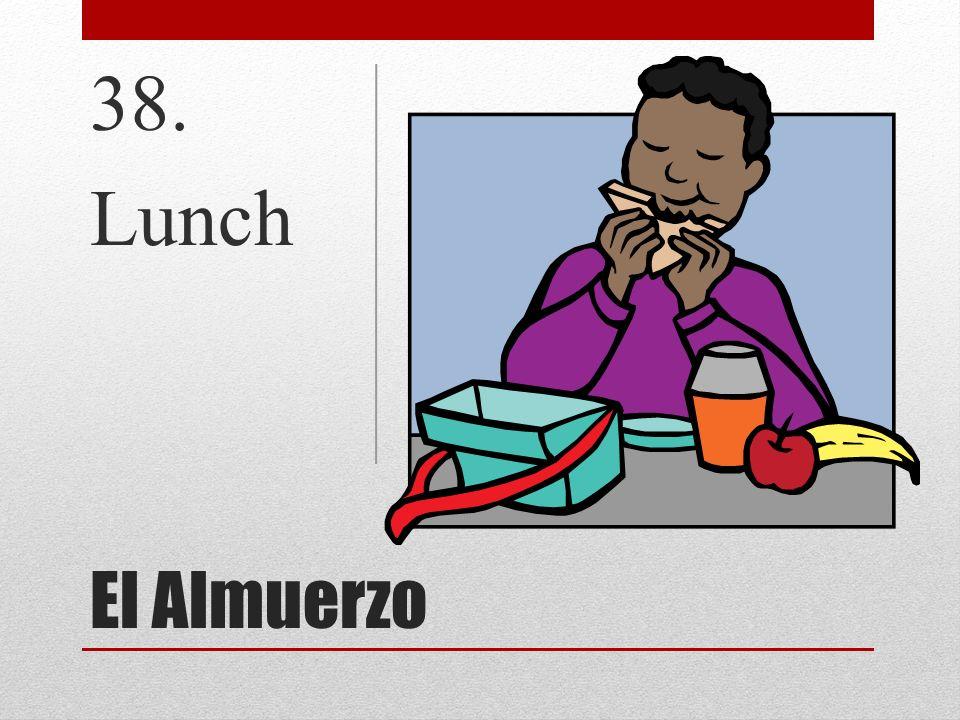 38. Lunch El Almuerzo
