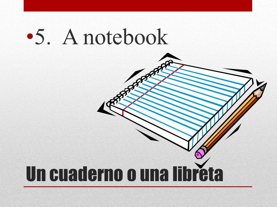 Un cuaderno o una libreta