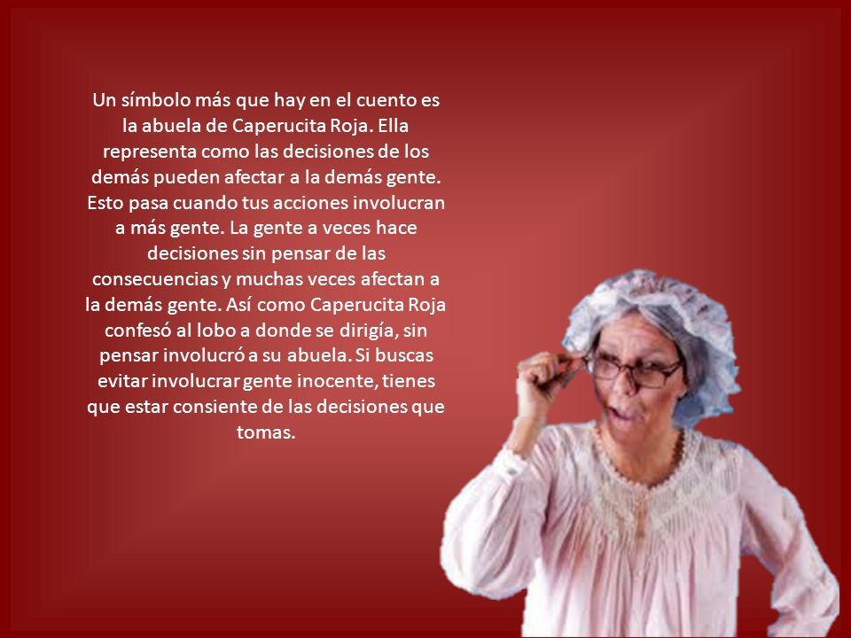 Un símbolo más que hay en el cuento es la abuela de Caperucita Roja