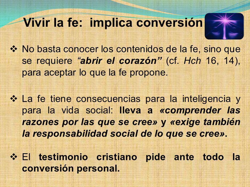 Vivir la fe: implica conversión