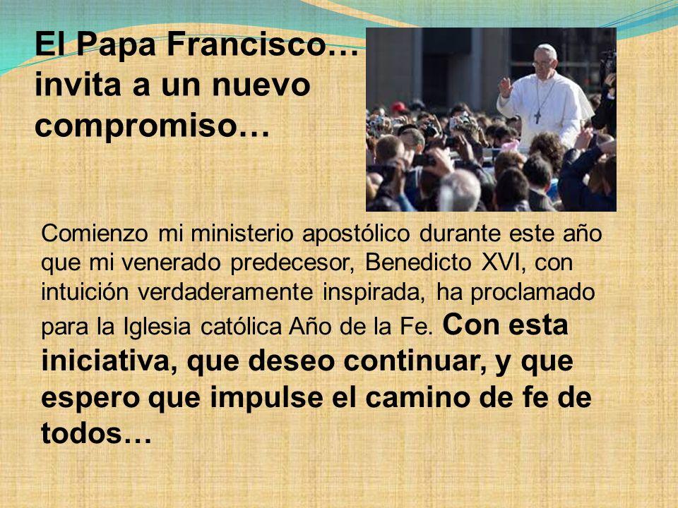 El Papa Francisco… invita a un nuevo compromiso…