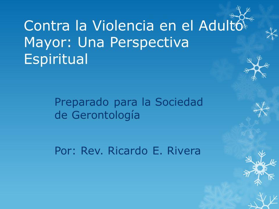 Contra la Violencia en el Adulto Mayor: Una Perspectiva Espiritual