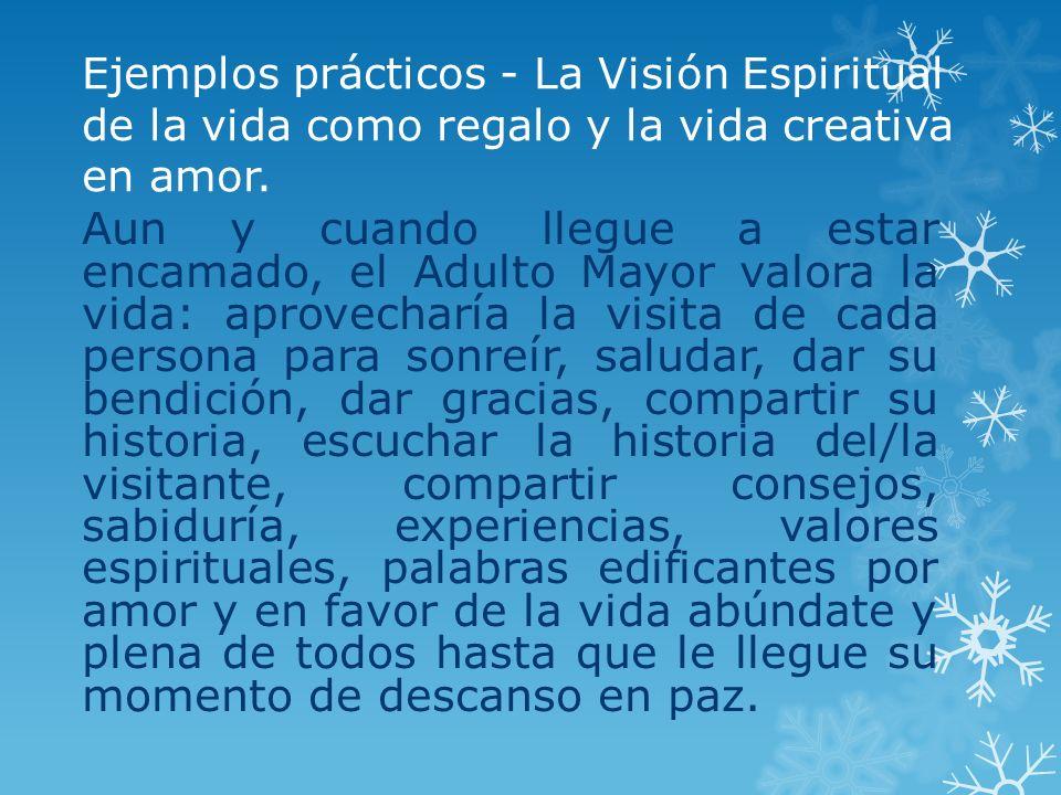Ejemplos prácticos - La Visión Espiritual de la vida como regalo y la vida creativa en amor.