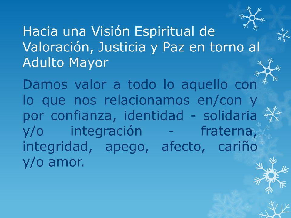 Hacia una Visión Espiritual de Valoración, Justicia y Paz en torno al Adulto Mayor
