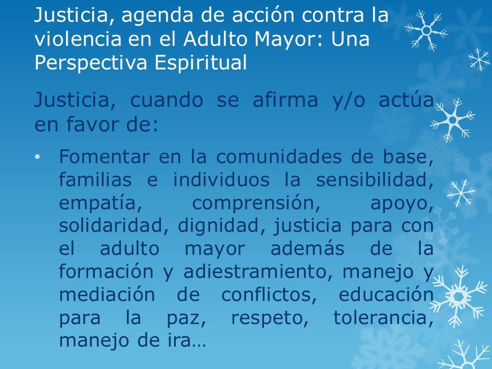 Justicia, cuando se afirma y/o actúa en favor de: