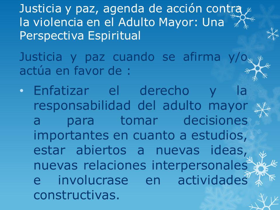 Justicia y paz, agenda de acción contra la violencia en el Adulto Mayor: Una Perspectiva Espiritual