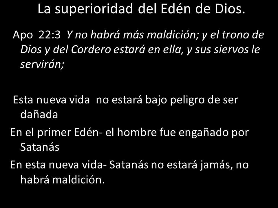 La superioridad del Edén de Dios.