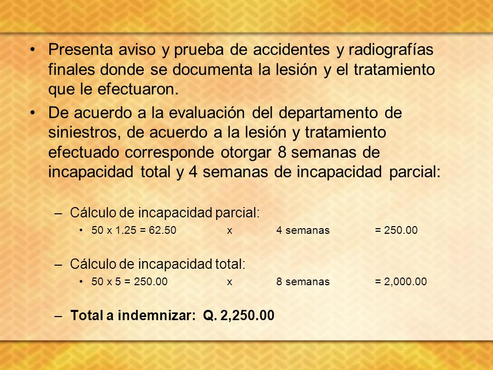 Presenta aviso y prueba de accidentes y radiografías finales donde se documenta la lesión y el tratamiento que le efectuaron.