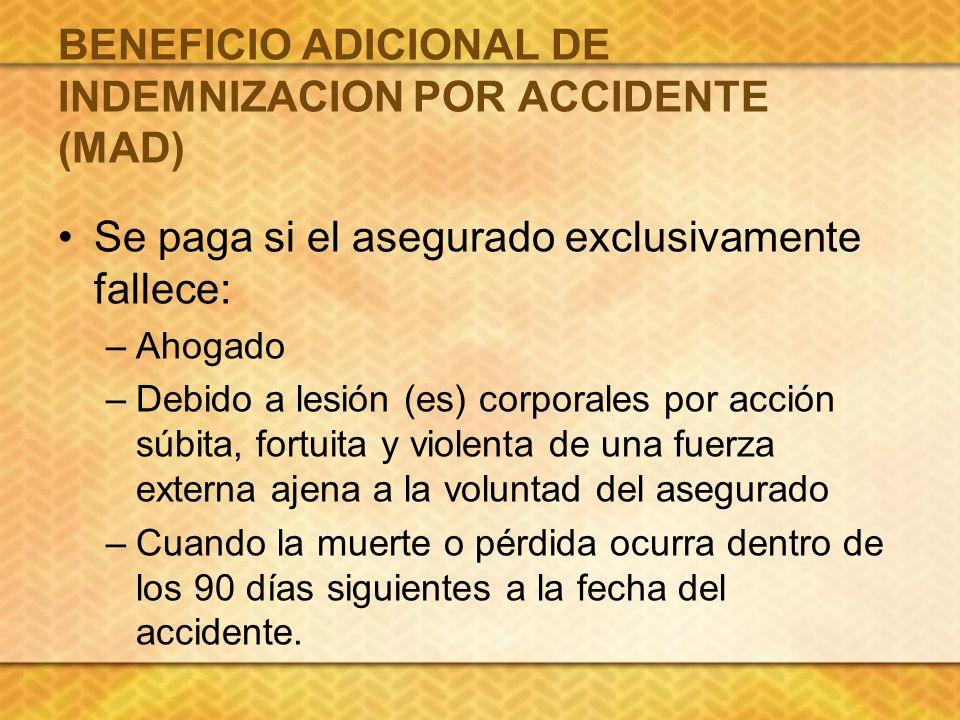 BENEFICIO ADICIONAL DE INDEMNIZACION POR ACCIDENTE (MAD)