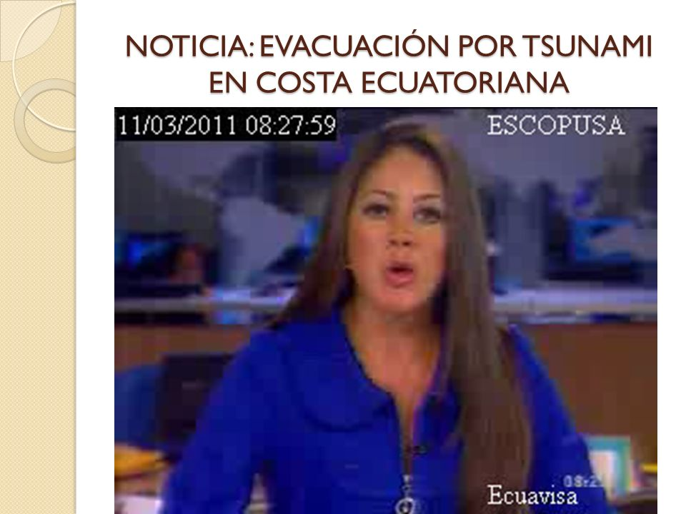 NOTICIA: EVACUACIÓN POR TSUNAMI EN COSTA ECUATORIANA
