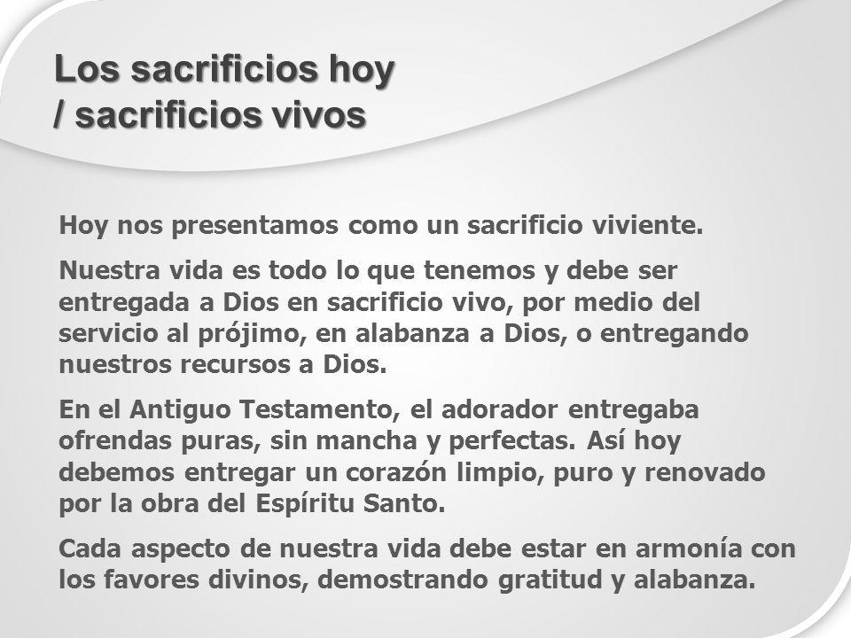 Los sacrificios hoy / sacrificios vivos