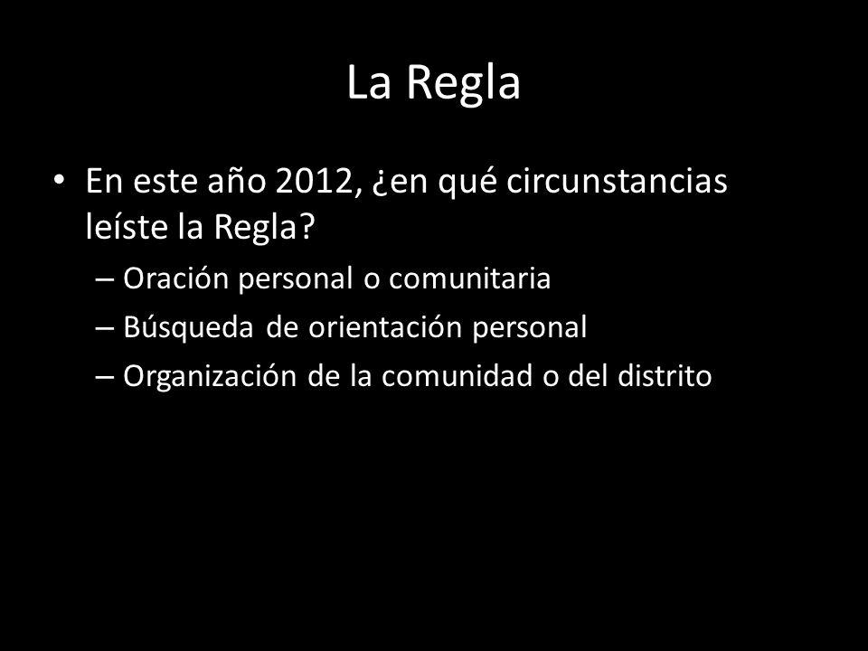 La Regla En este año 2012, ¿en qué circunstancias leíste la Regla