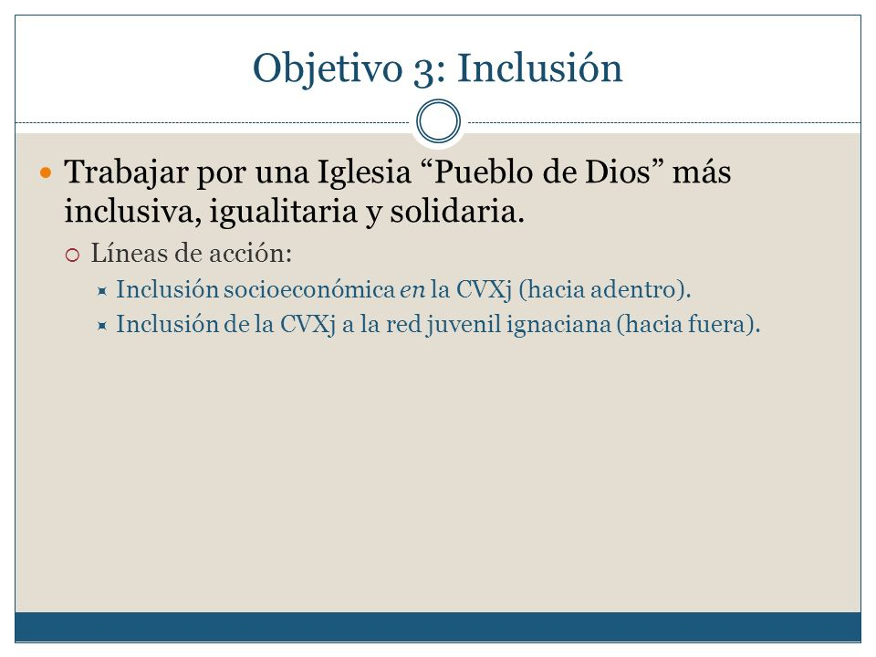 Objetivo 3: Inclusión Trabajar por una Iglesia Pueblo de Dios más inclusiva, igualitaria y solidaria.