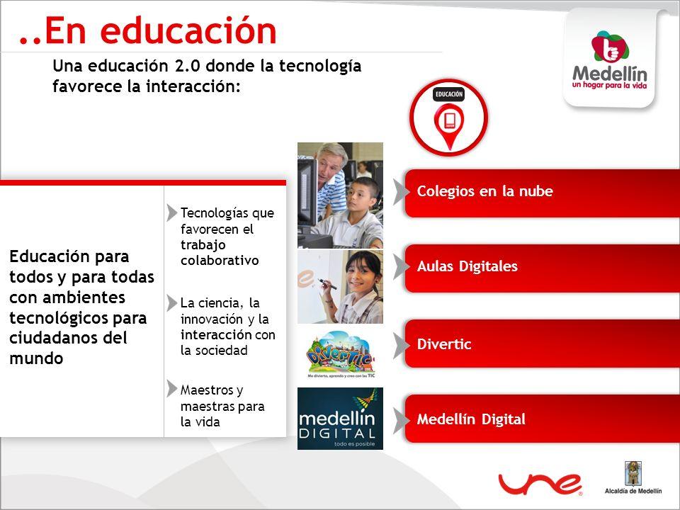 ..En educaciónUna educación 2.0 donde la tecnología favorece la interacción: Colegios en la nube. Tecnologías que favorecen el trabajo colaborativo.