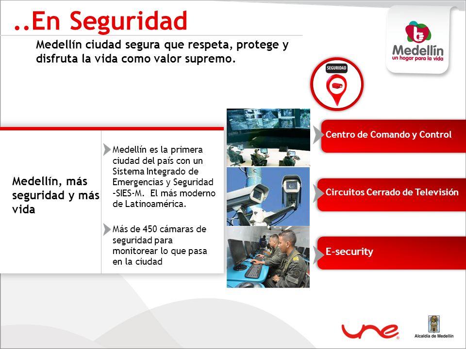 ..En Seguridad Medellín ciudad segura que respeta, protege y disfruta la vida como valor supremo. Centro de Comando y Control.