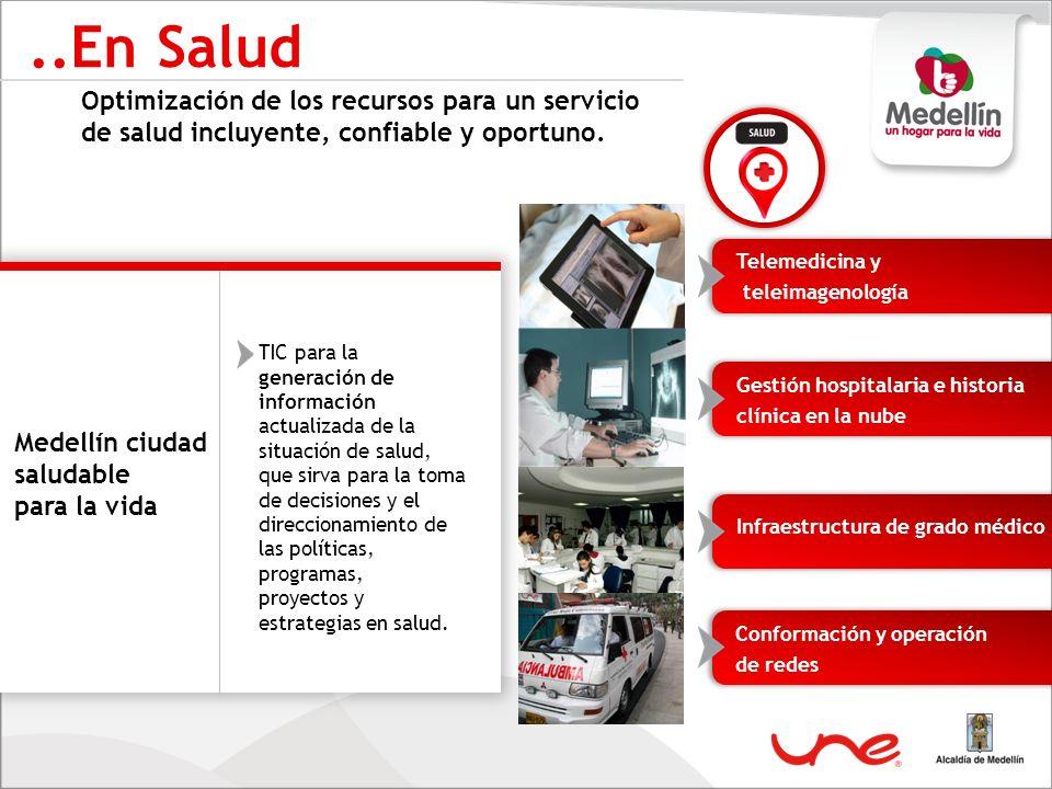 ..En SaludOptimización de los recursos para un servicio de salud incluyente, confiable y oportuno. Telemedicina y.