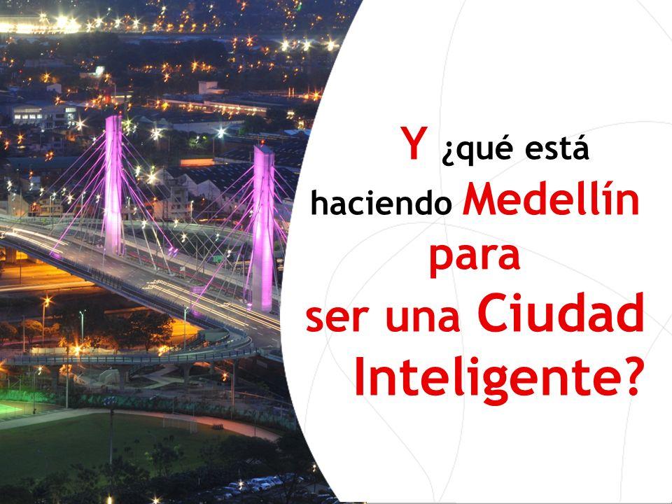 Y ¿qué está haciendo Medellín para