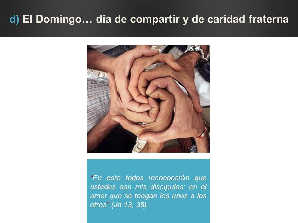 d) El Domingo… día de compartir y de caridad fraterna