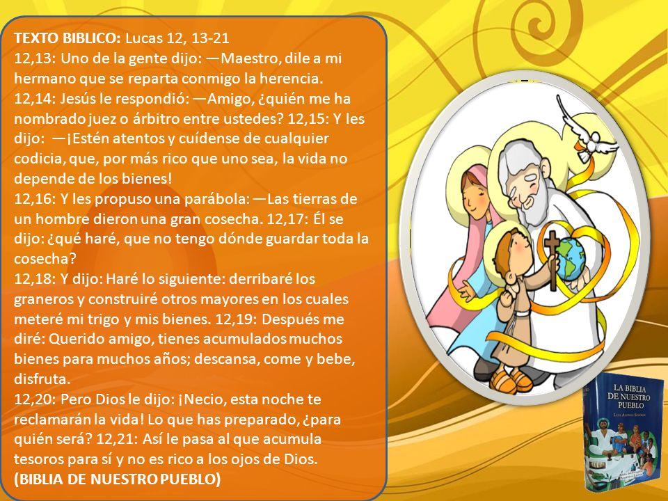 TEXTO BIBLICO: Lucas 12, 13-21