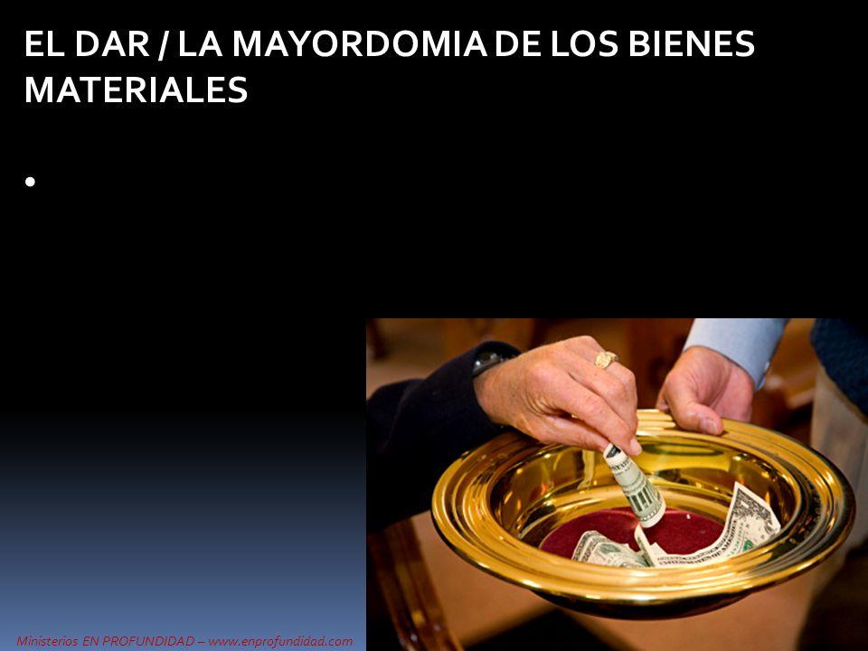 EL DAR / LA MAYORDOMIA DE LOS BIENES MATERIALES