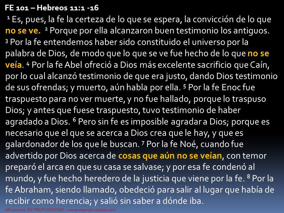 FE 101 – Hebreos 11:1 -16