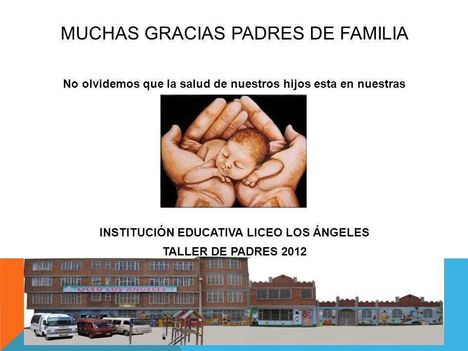MUCHAS GRACIAS PADRES DE FAMILIA