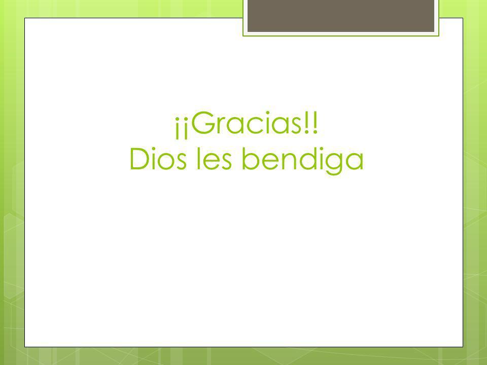 ¡¡Gracias!! Dios les bendiga