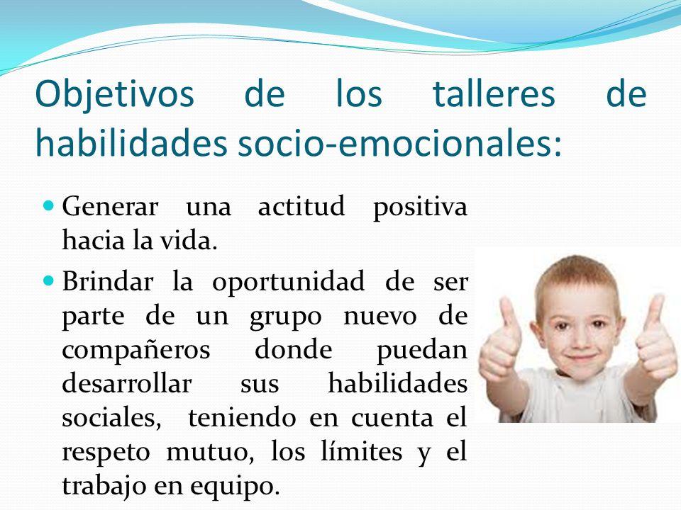 Objetivos de los talleres de habilidades socio-emocionales: