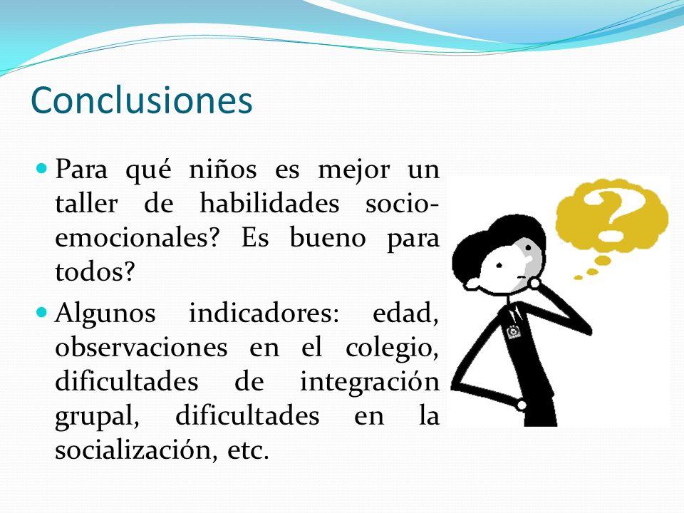 Conclusiones Para qué niños es mejor un taller de habilidades socio-emocionales Es bueno para todos