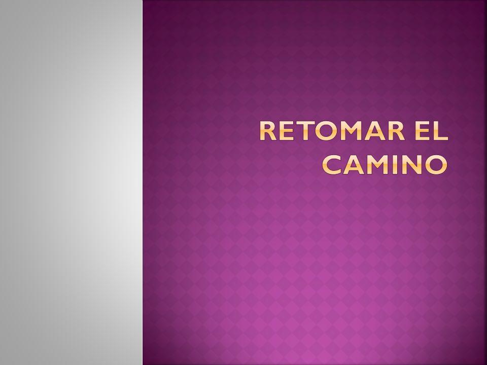 RETOMAR EL CAMINO