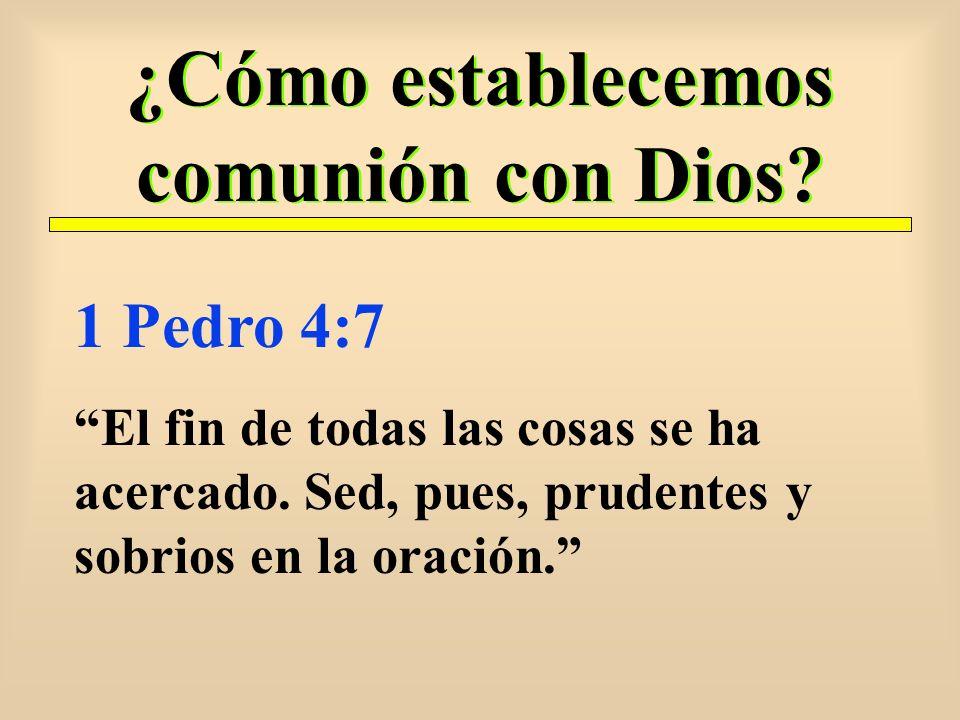 ¿Cómo establecemos comunión con Dios
