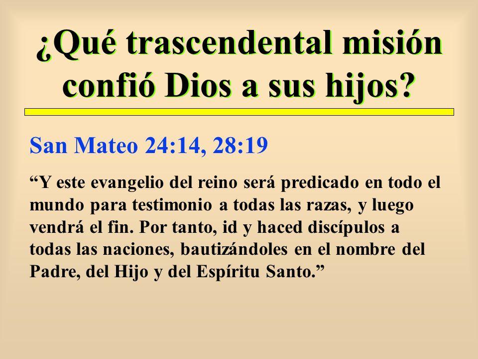 ¿Qué trascendental misión confió Dios a sus hijos