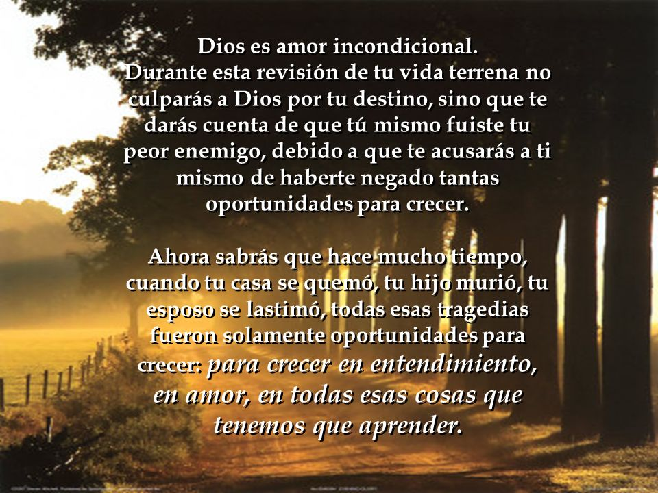 Dios es amor incondicional.