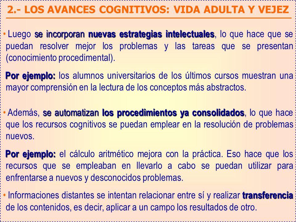 2.- LOS AVANCES COGNITIVOS: VIDA ADULTA Y VEJEZ
