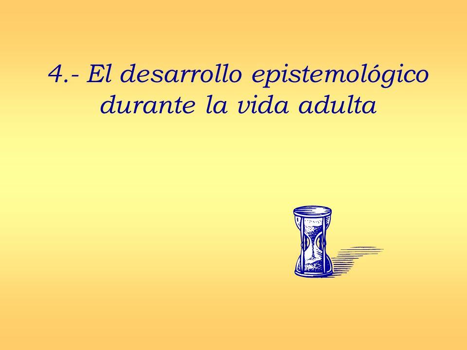 4.- El desarrollo epistemológico durante la vida adulta