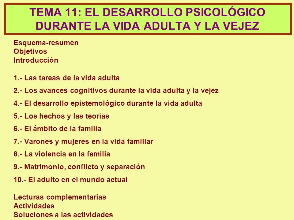 TEMA 11: EL DESARROLLO PSICOLÓGICO DURANTE LA VIDA ADULTA Y LA VEJEZ