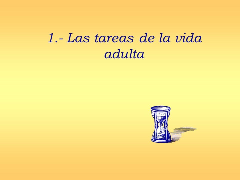 1.- Las tareas de la vida adulta