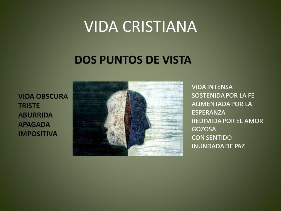 VIDA CRISTIANA DOS PUNTOS DE VISTA VIDA OBSCURA TRISTE ABURRIDA