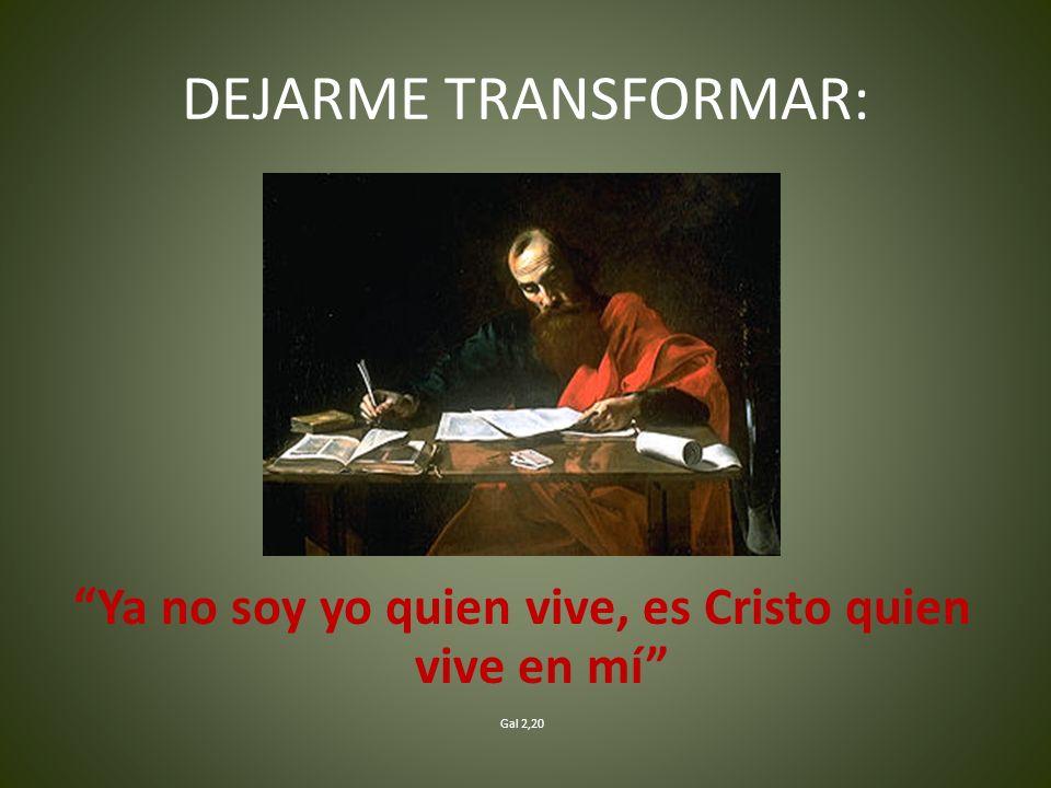 Ya no soy yo quien vive, es Cristo quien vive en mí