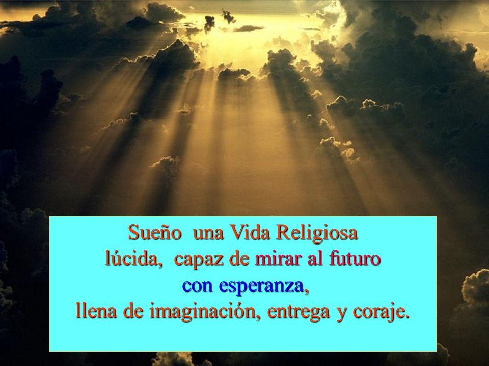 Sueño una Vida Religiosa lúcida, capaz de mirar al futuro