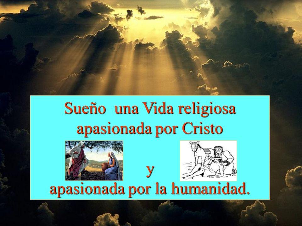 Sueño una Vida religiosa apasionada por Cristo y