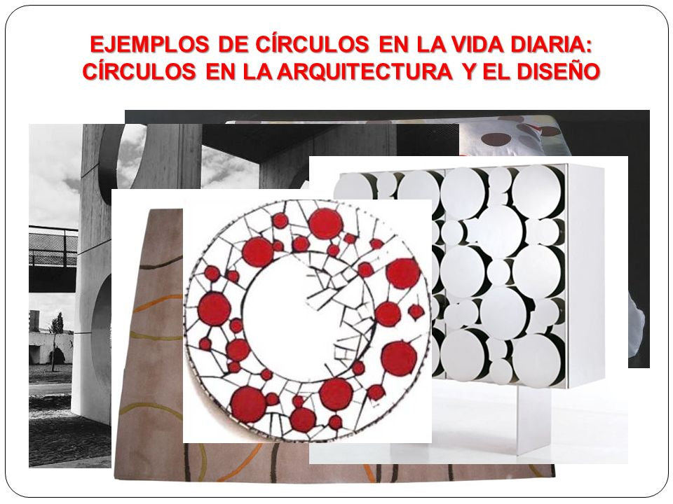 Círculos en el Diseño EJEMPLOS DE CÍRCULOS EN LA VIDA DIARIA: