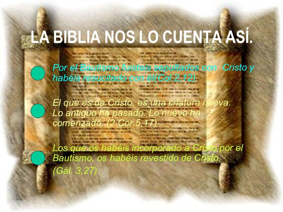 LA BIBLIA NOS LO CUENTA ASÍ.