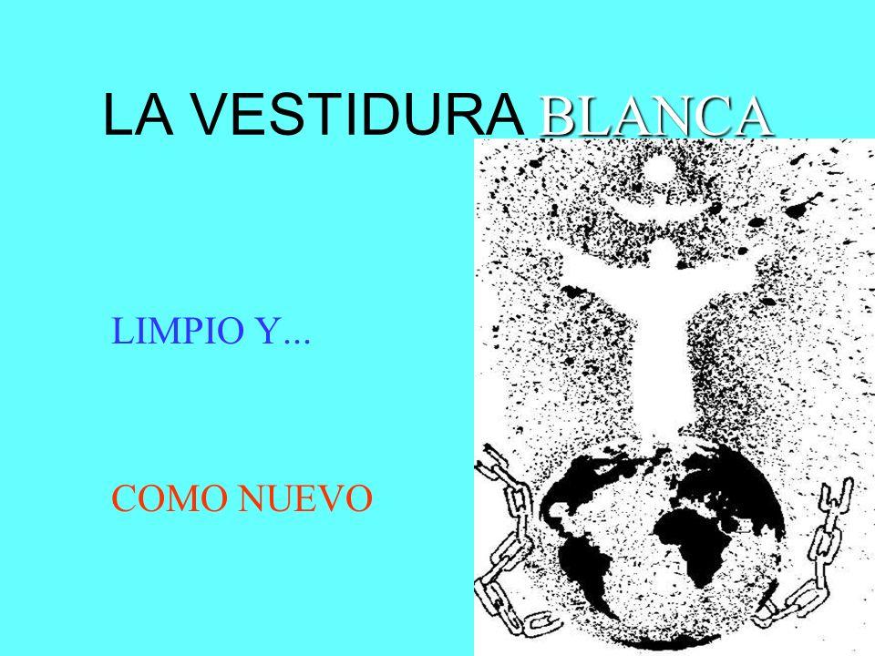 LA VESTIDURA BLANCA LIMPIO Y... COMO NUEVO