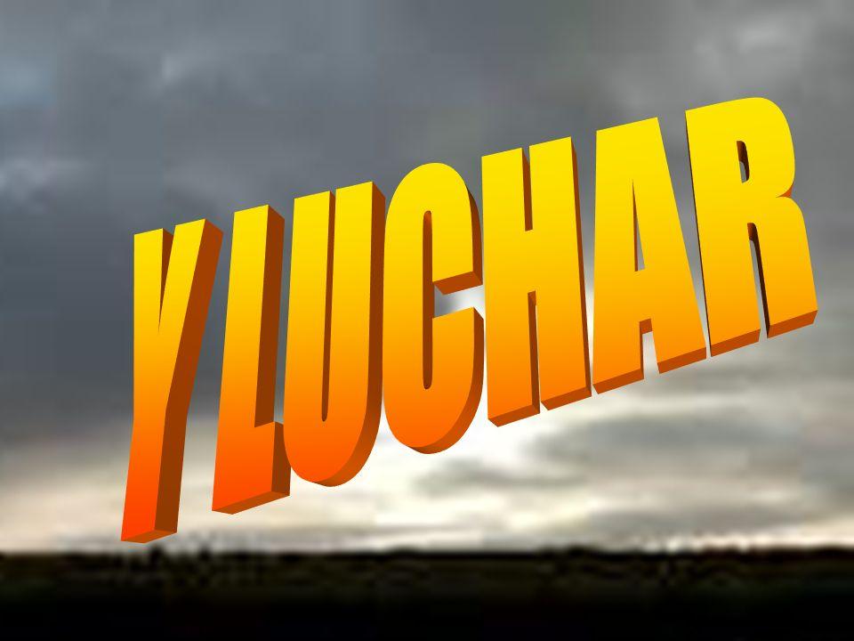 Y LUCHAR