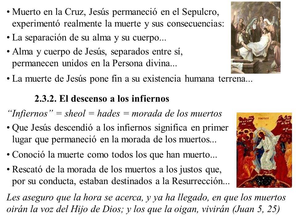 Muerto en la Cruz, Jesús permaneció en el Sepulcro, experimentó realmente la muerte y sus consecuencias: