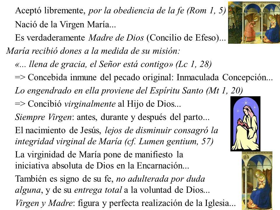 Aceptó libremente, por la obediencia de la fe (Rom 1, 5)
