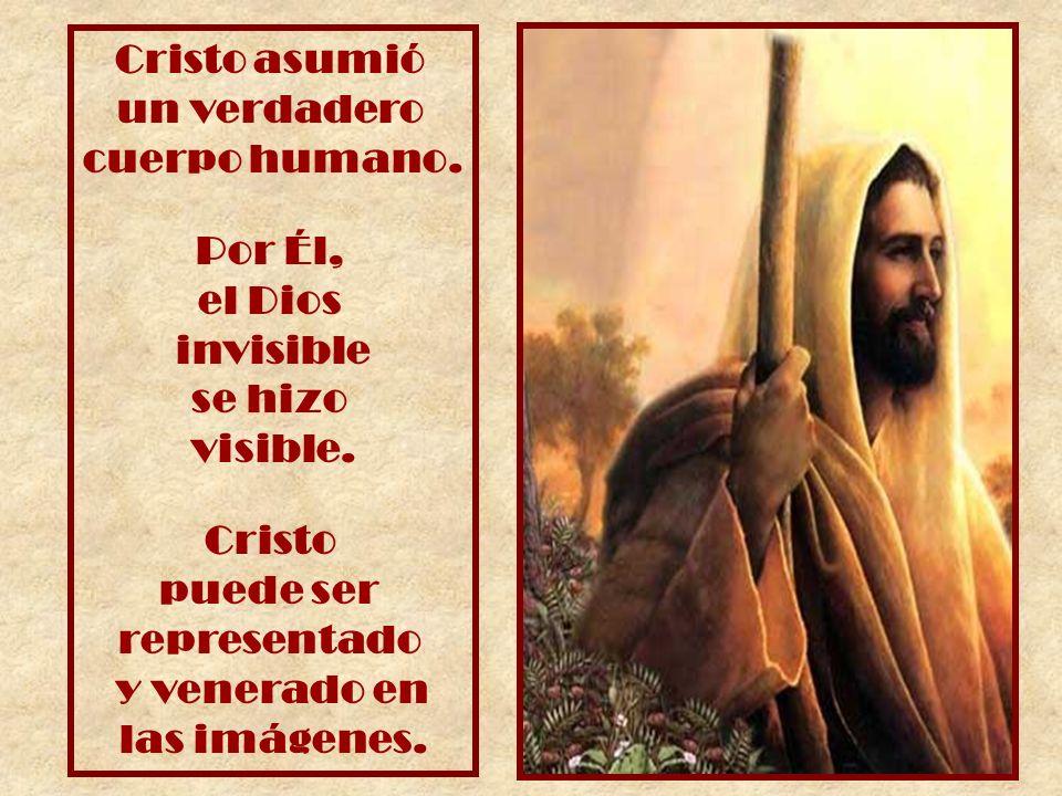 Cristo asumió un verdadero. cuerpo humano. Por Él, el Dios. invisible. se hizo. visible. Cristo.