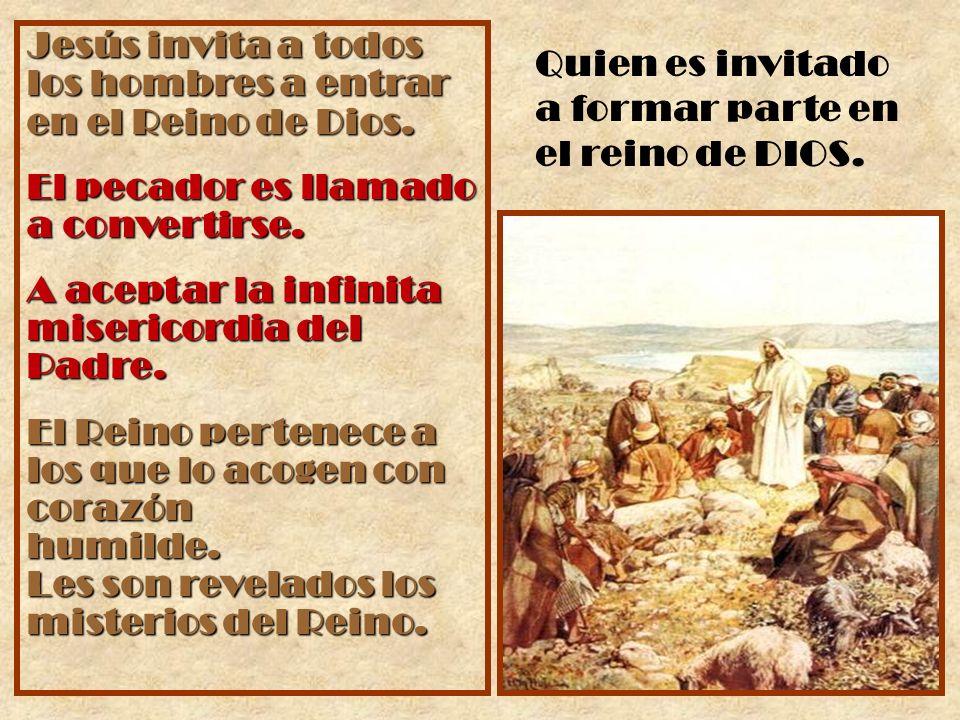 Jesús invita a todos los hombres a entrar en el Reino de Dios.