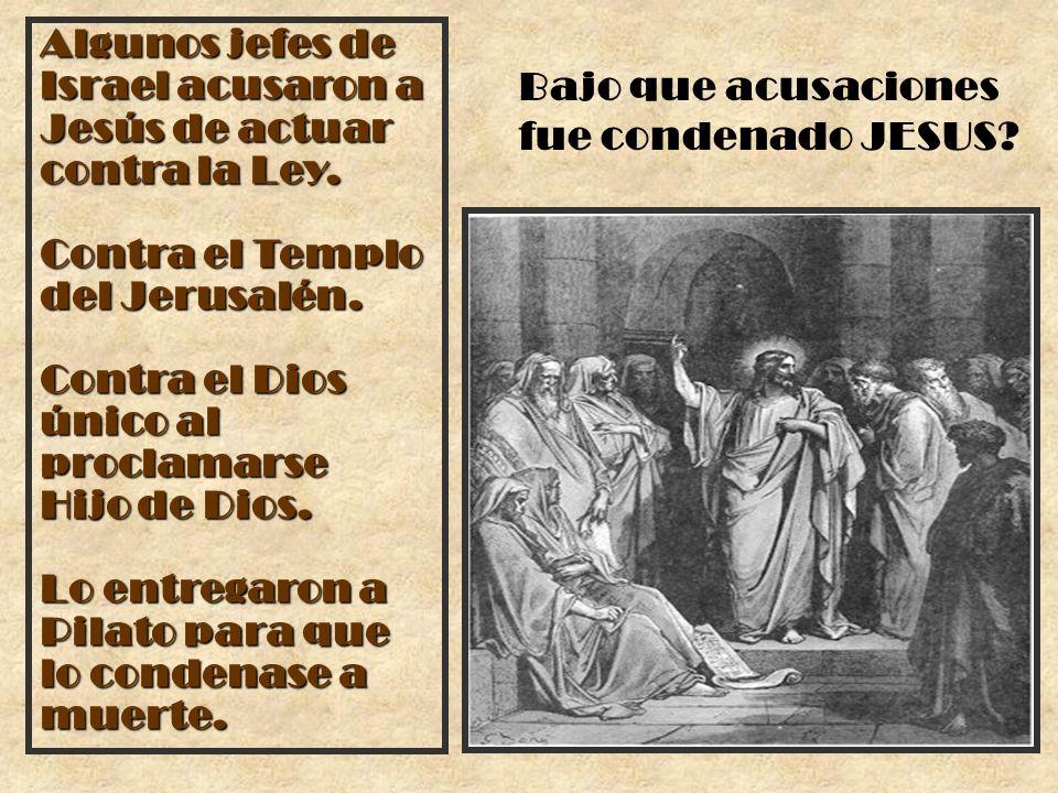 Algunos jefes de Israel acusaron a Jesús de actuar contra la Ley.